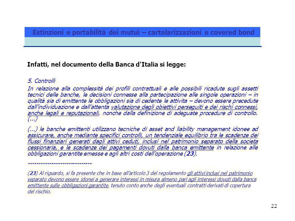 22 Estinzioni e portabilità dei mutui – cartolarizzazioni e covered bond Infatti, nel documento della Banca d Italia si legge: 5.
