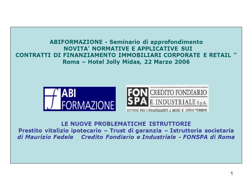 1 ABIFORMAZIONE - Seminario di approfondimento NOVITA NORMATIVE E APPLICATIVE SUI CONTRATTI DI FINANZIAMENTO IMMOBILIARI CORPORATE E RETAIL Roma – Hot