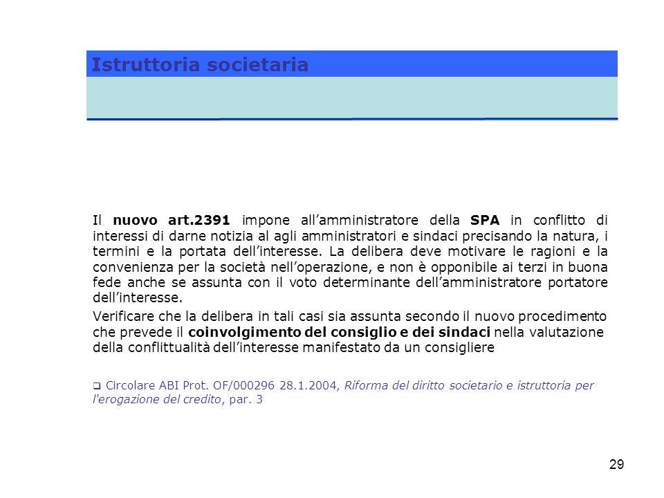 29 Il nuovo art.2391 impone allamministratore della SPA in conflitto di interessi di darne notizia al agli amministratori e sindaci precisando la natu
