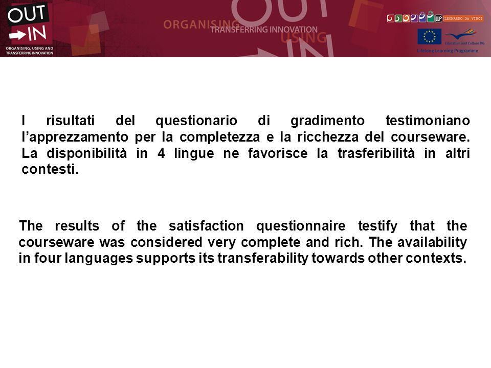 I risultati del questionario di gradimento testimoniano lapprezzamento per la completezza e la ricchezza del courseware.