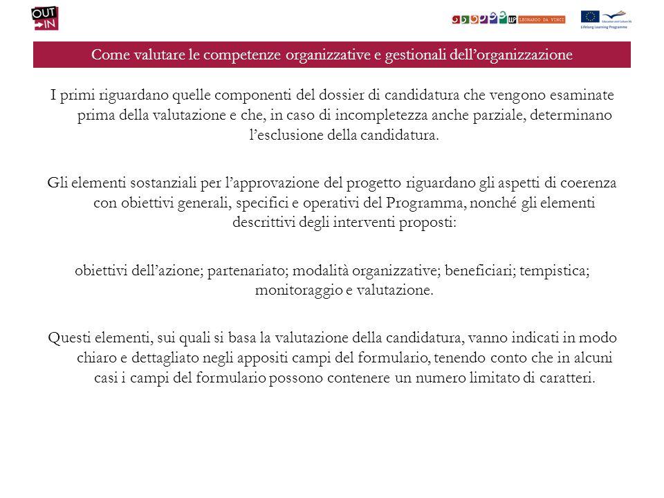 Come valutare le competenze organizzative e gestionali dellorganizzazione I primi riguardano quelle componenti del dossier di candidatura che vengono