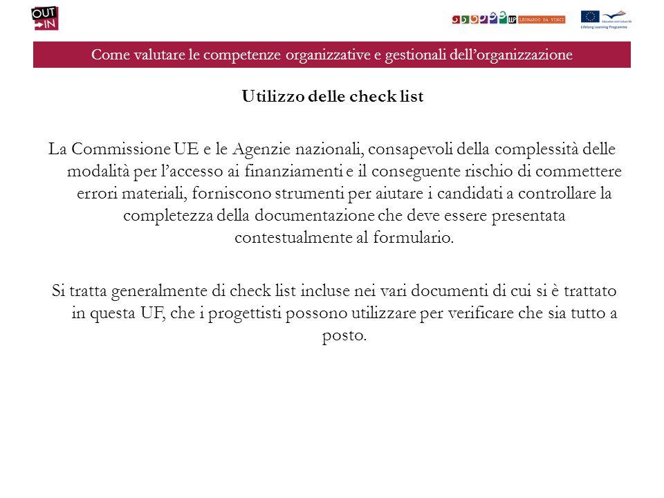 Come valutare le competenze organizzative e gestionali dellorganizzazione Utilizzo delle check list La Commissione UE e le Agenzie nazionali, consapev