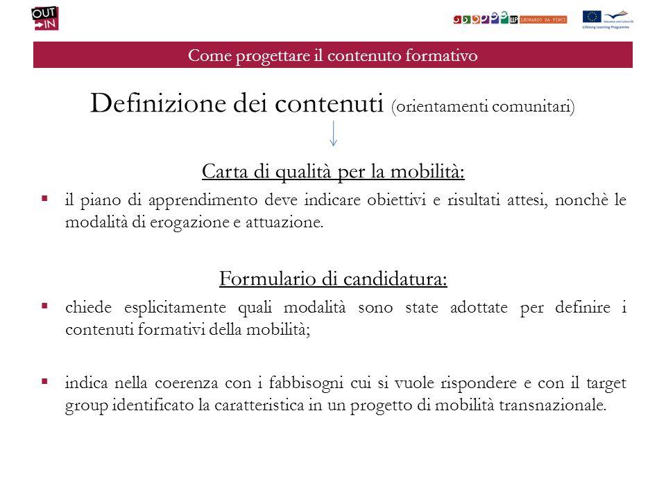 Come progettare il contenuto formativo Definizione dei contenuti (orientamenti comunitari) Carta di qualità per la mobilità: il piano di apprendimento