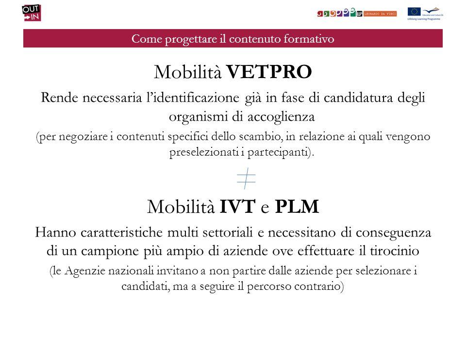 Come progettare il contenuto formativo Mobilità VETPRO Rende necessaria lidentificazione già in fase di candidatura degli organismi di accoglienza (pe