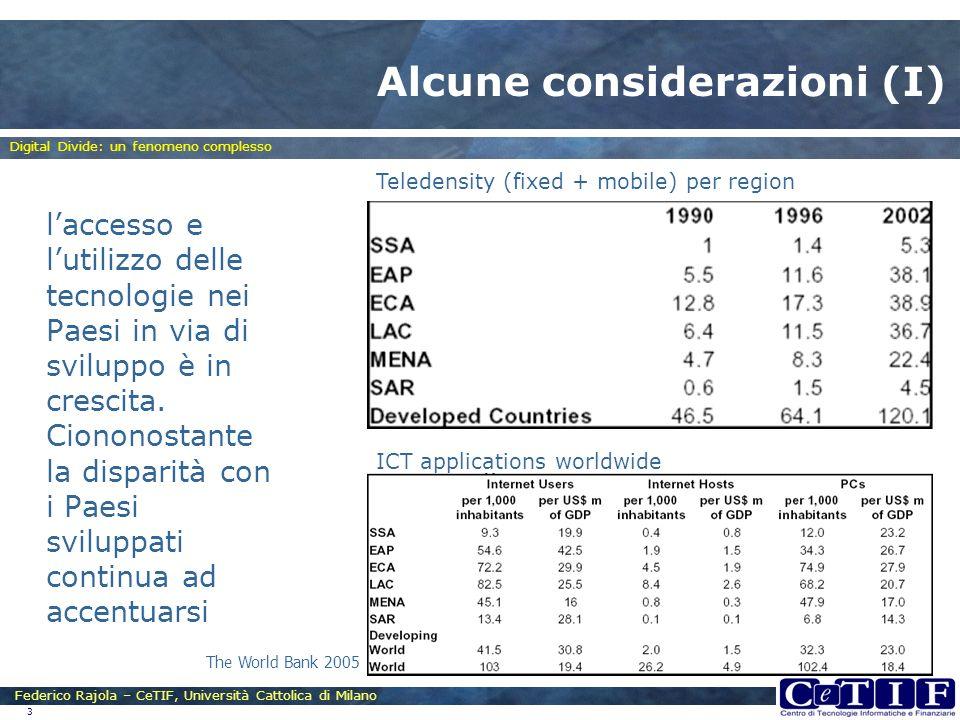 Federico Rajola – CeTIF, Università Cattolica di Milano 3 Alcune considerazioni (I) laccesso e lutilizzo delle tecnologie nei Paesi in via di sviluppo è in crescita.