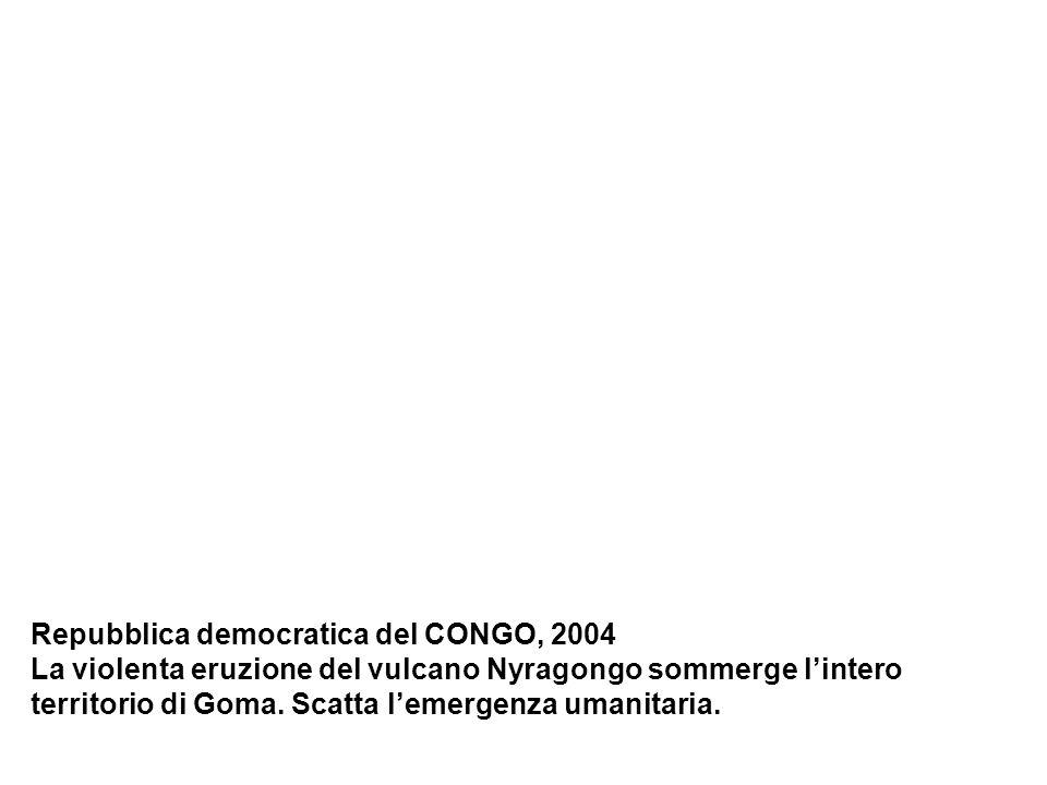 Repubblica democratica del CONGO, 2004 La violenta eruzione del vulcano Nyragongo sommerge lintero territorio di Goma.