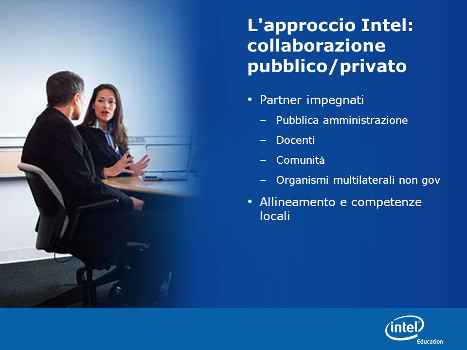 I programmi dell'Iniziativa Intel Education sono finanziati dalla Intel Foundation e da Intel Corporation. Copyright © 2008 Intel Corporation. Tutti i