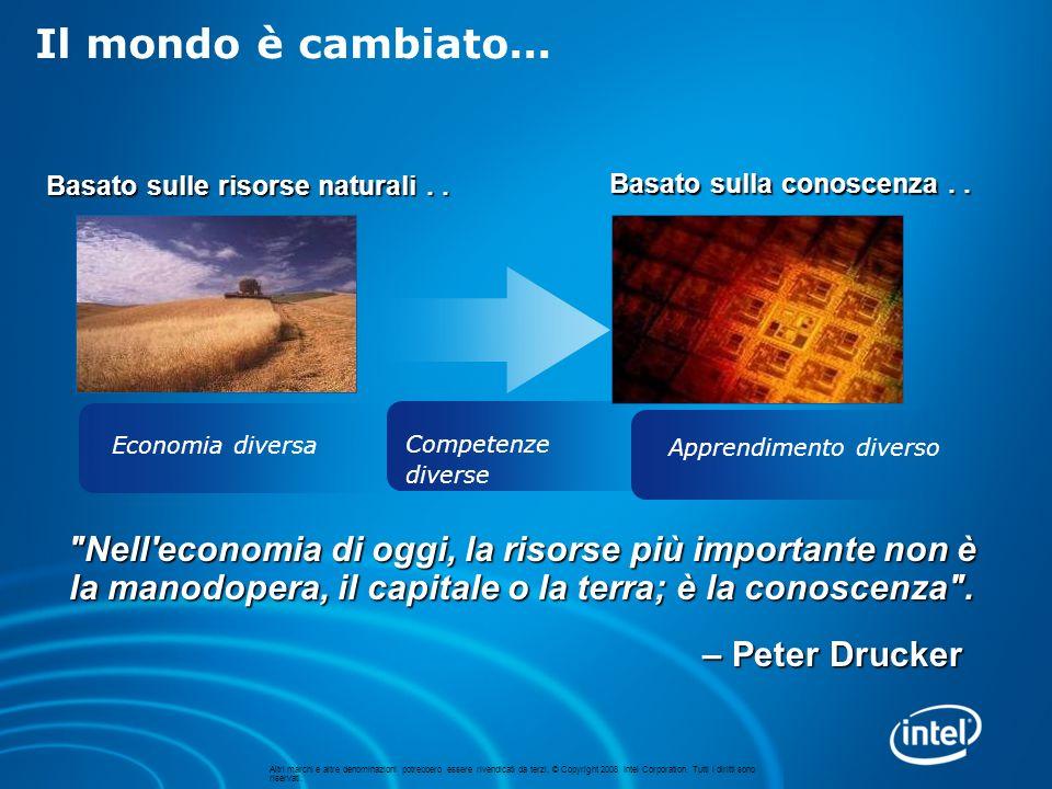 Nell economia di oggi, la risorse più importante non è la manodopera, il capitale o la terra; è la conoscenza .
