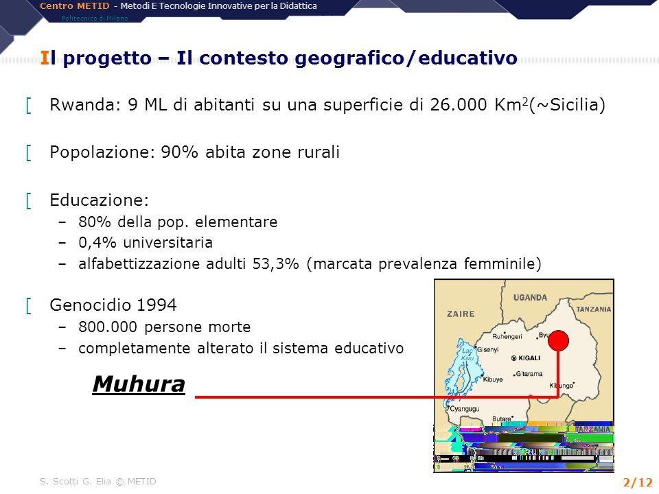 Centro METID - Metodi E Tecnologie Innovative per la Didattica Politecnico di Milano S. Scotti G. Elia © METID 2/12 Il progetto – Il contesto geografi