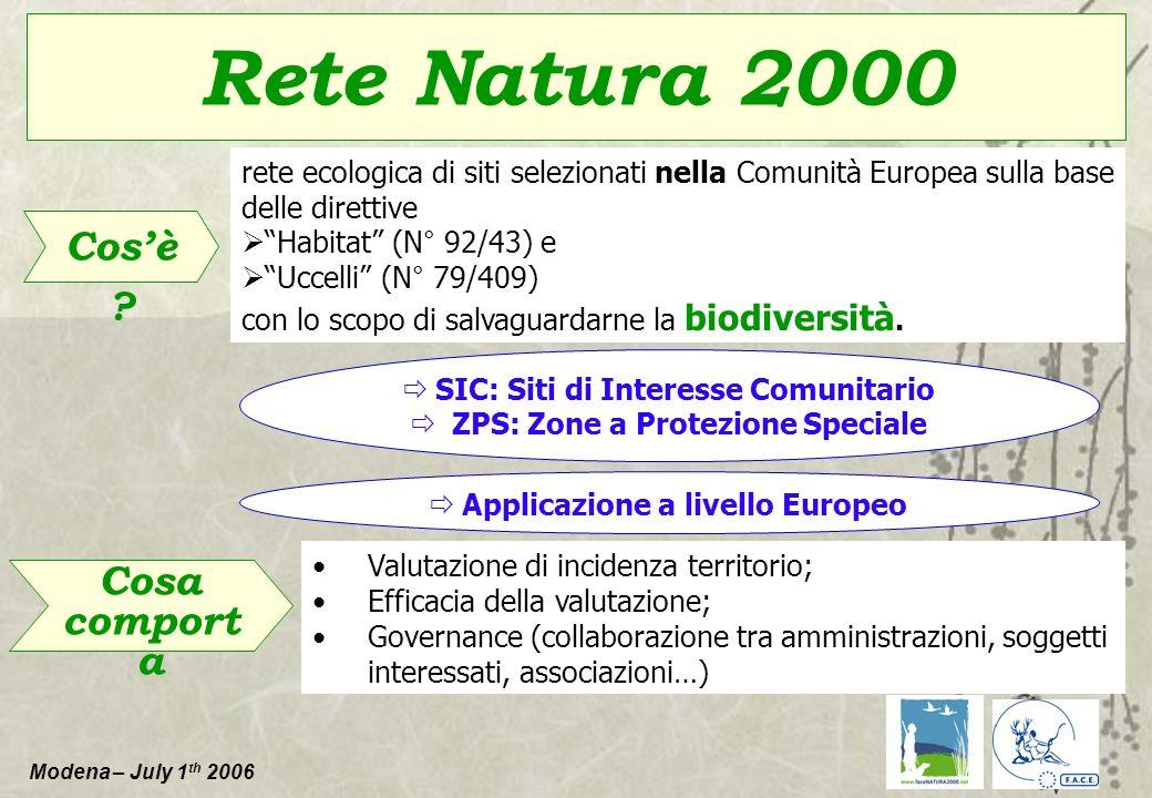 Modena – July 1 th 2006 Rete Natura 2000 rete ecologica di siti selezionati nella Comunità Europea sulla base delle direttive Habitat (N° 92/43) e Ucc