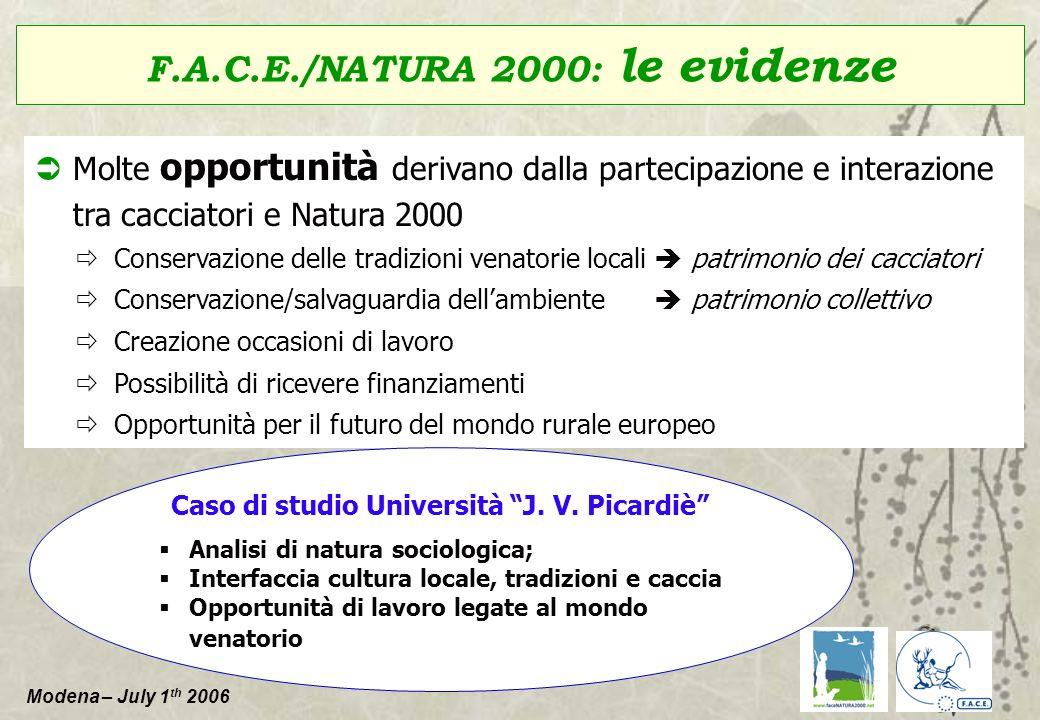 Modena – July 1 th 2006 Molte opportunità derivano dalla partecipazione e interazione tra cacciatori e Natura 2000 Conservazione delle tradizioni vena