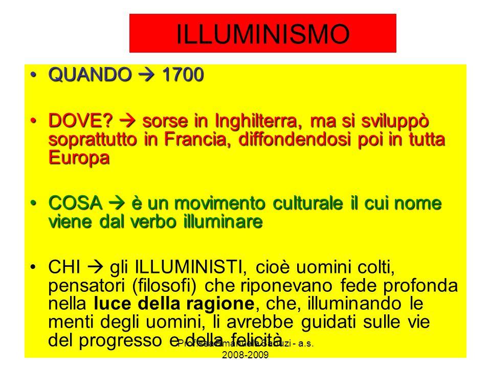 GLI ILLUMINISTI SI PROPONEVANO DI: SCONFIGGERE LIGNORANZA E LA SUPERSTIZIONE (le tenebre) COSTRUIRE UNA SOCIETA NUOVA, FINALMENTE LIBERA, PACIFICA E GIUSTA (con la luce della ragione) Prof.ssa Emanuela Sabuzi - a.s.