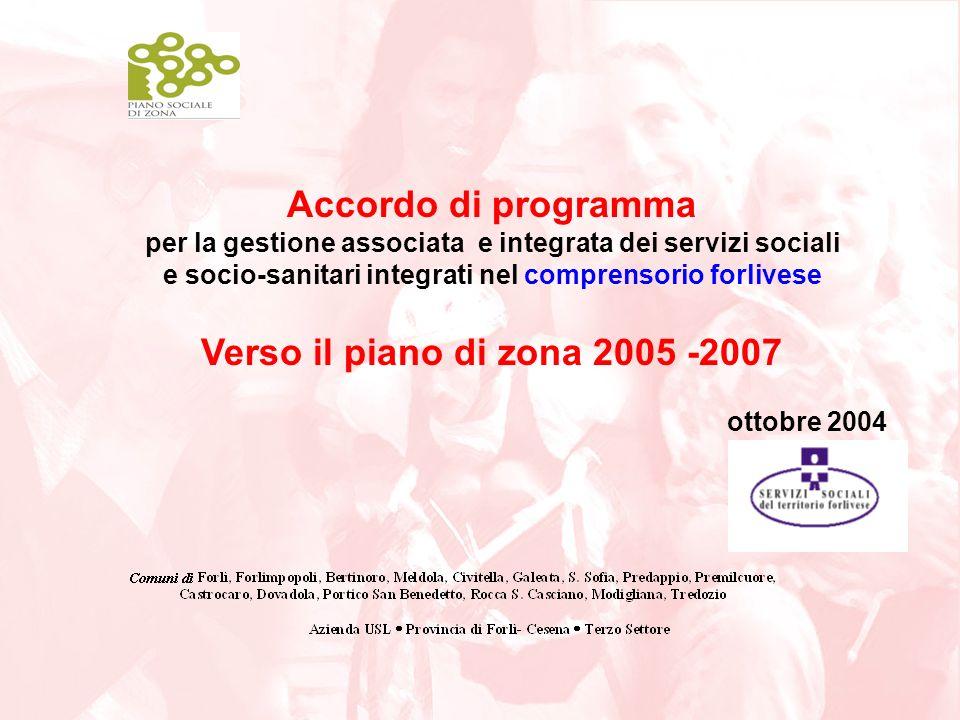 Accordo di programma per la gestione associata e integrata dei servizi sociali e socio-sanitari integrati nel comprensorio forlivese Verso il piano di