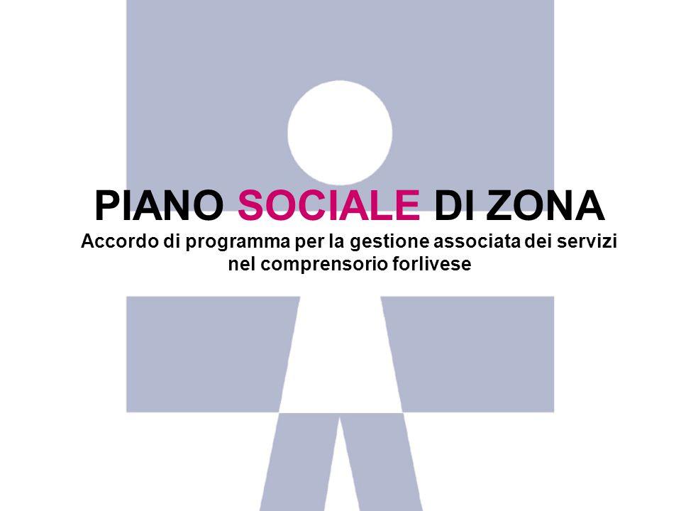 PIANO SOCIALE DI ZONA Accordo di programma per la gestione associata dei servizi nel comprensorio forlivese
