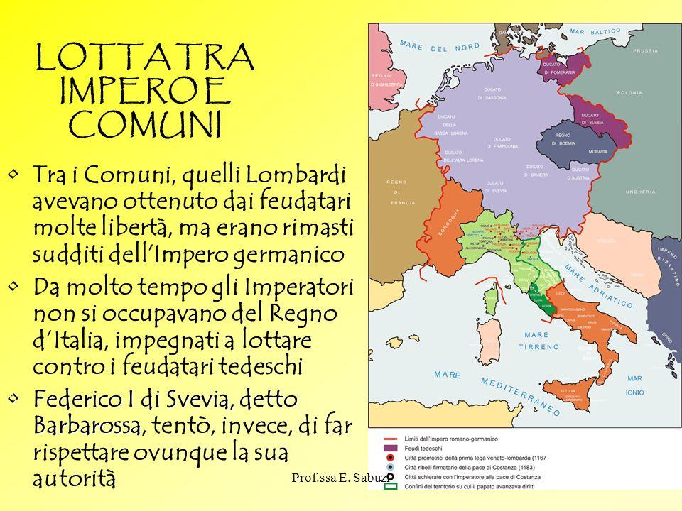 LOTTA TRA IMPERO E COMUNI Tra i Comuni, quelli Lombardi avevano ottenuto dai feudatari molte libertà, ma erano rimasti sudditi dellImpero germanico Da