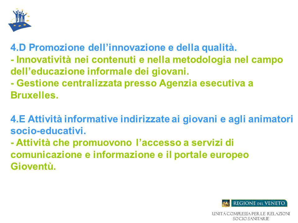 Unità Complessa per le relazioni Socio Sanitarie 4.D Promozione dellinnovazione e della qualità.