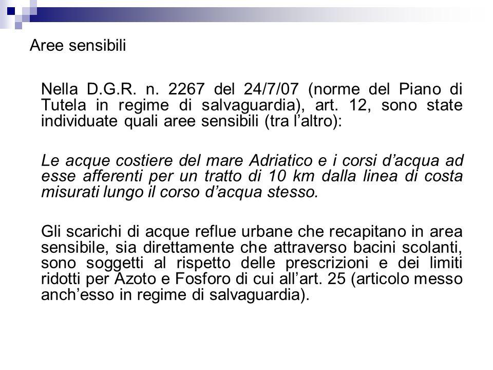 Aree sensibili Nella D.G.R. n. 2267 del 24/7/07 (norme del Piano di Tutela in regime di salvaguardia), art. 12, sono state individuate quali aree sens