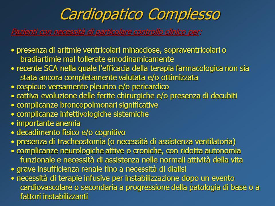 Pazienti con necessità di particolare controllo clinico per: presenza di aritmie ventricolari minacciose, sopraventricolari o presenza di aritmie vent