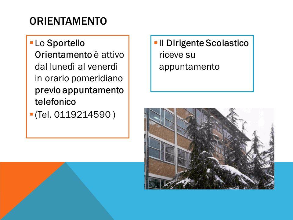 Lo Sportello Orientamento è attivo dal lunedì al venerdì in orario pomeridiano previo appuntamento telefonico (Tel. 0119214590 ) Il Dirigente Scolasti