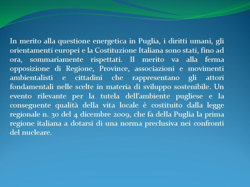 In merito alla questione energetica in Puglia, i diritti umani, gli orientamenti europei e la Costituzione Italiana sono stati, fino ad ora, sommariamente rispettati.