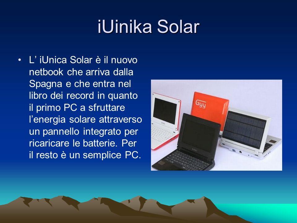 iUinika Solar L iUnica Solar è il nuovo netbook che arriva dalla Spagna e che entra nel libro dei record in quanto il primo PC a sfruttare lenergia so