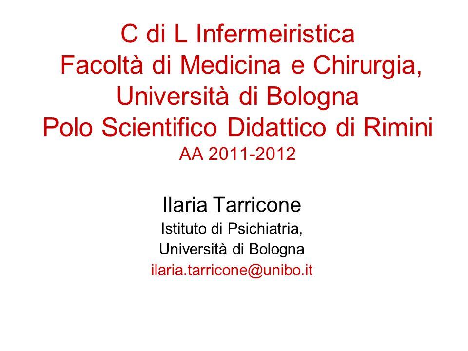 C di L Infermeiristica Facoltà di Medicina e Chirurgia, Università di Bologna Polo Scientifico Didattico di Rimini AA 2011-2012 Ilaria Tarricone Istit