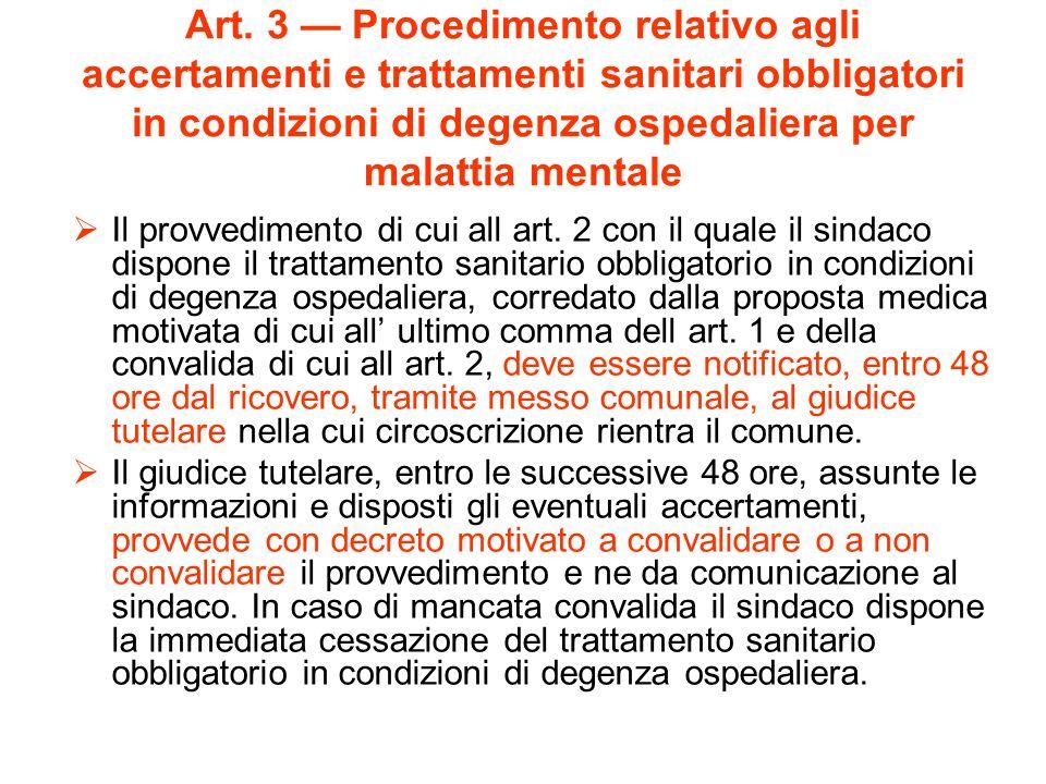 Art. 3 Procedimento relativo agli accertamenti e trattamenti sanitari obbligatori in condizioni di degenza ospedaliera per malattia mentale Il provved
