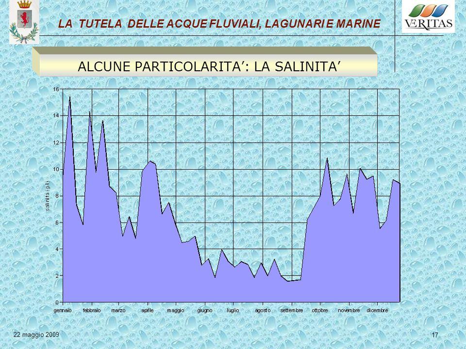 17 LA TUTELA DELLE ACQUE FLUVIALI, LAGUNARI E MARINE 22 maggio 2009 ALCUNE PARTICOLARITA: LA SALINITA