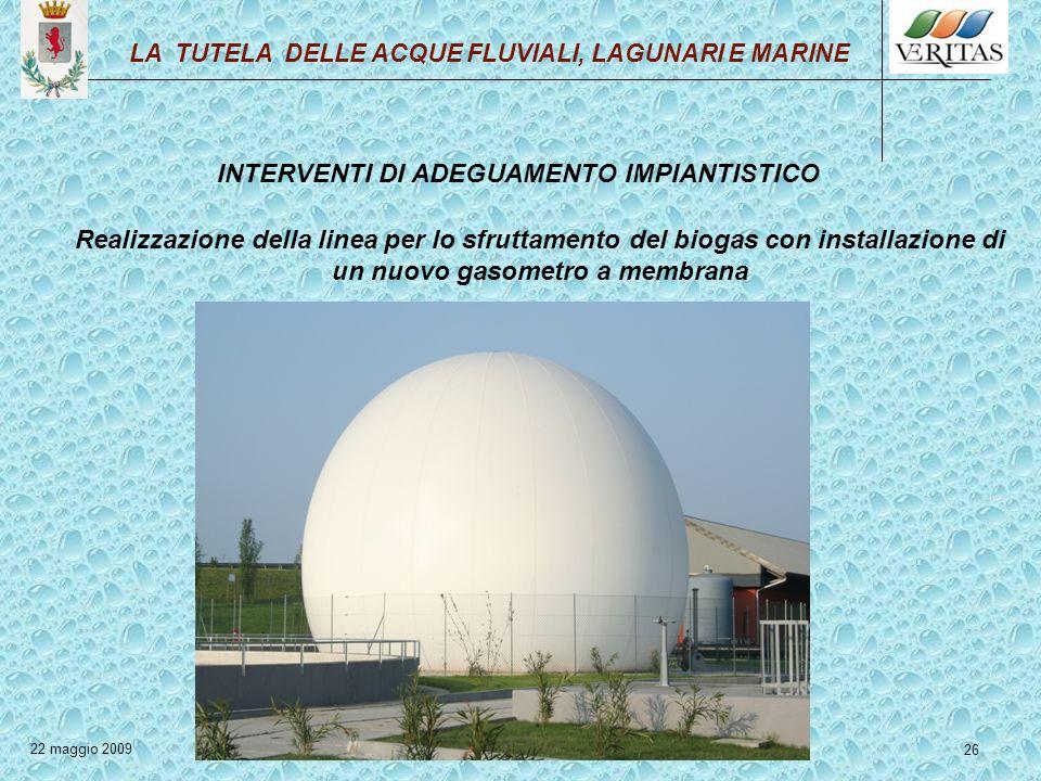 26 INTERVENTI DI ADEGUAMENTO IMPIANTISTICO Realizzazione della linea per lo sfruttamento del biogas con installazione di un nuovo gasometro a membrana