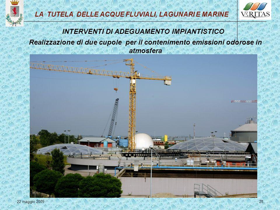28 LA TUTELA DELLE ACQUE FLUVIALI, LAGUNARI E MARINE INTERVENTI DI ADEGUAMENTO IMPIANTISTICO Realizzazione di due cupole per il contenimento emissioni