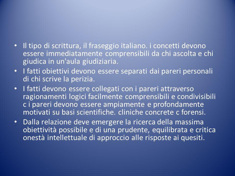 Il tipo di scrittura, il fraseggio italiano. i concetti devono essere immediatamente comprensibili da chi ascolta e chi giudica in un'aula giudiziaria
