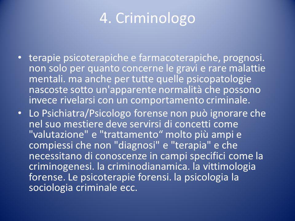 4. Criminologo terapie psicoterapiche e farmacoterapiche, prognosi. non solo per quanto concerne le gravi e rare malattie mentali. ma anche per tutte