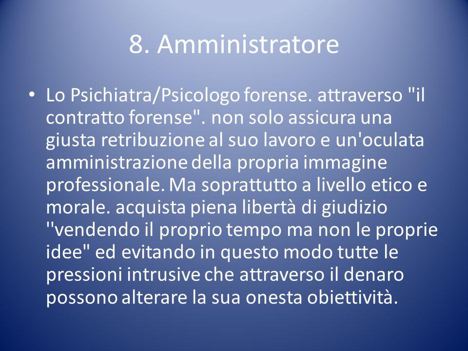 8. Amministratore Lo Psichiatra/Psicologo forense. attraverso