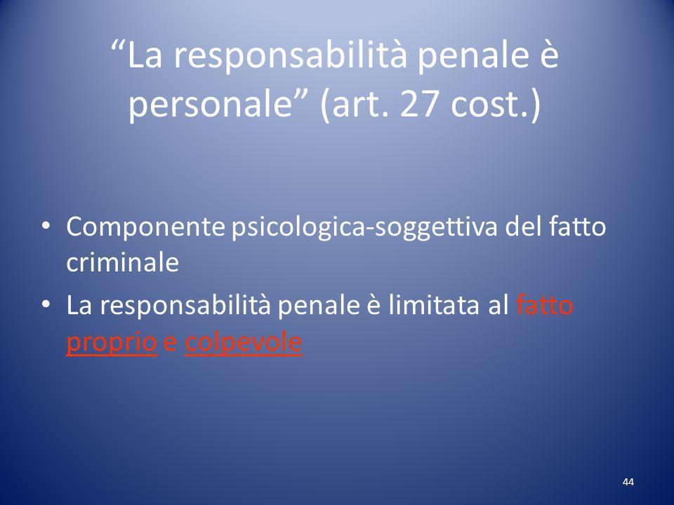 44 La responsabilità penale è personale (art.