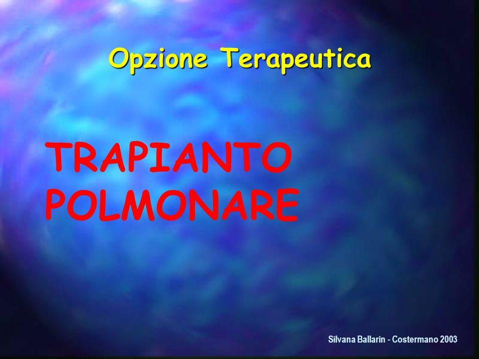 Opzione Terapeutica TRAPIANTO POLMONARE Silvana Ballarin - Costermano 2003