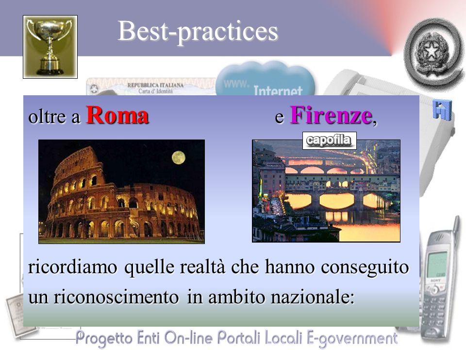 Best-practices oltre a Roma e Firenze, ricordiamo quelle realtà che hanno conseguito un riconoscimento in ambito nazionale: