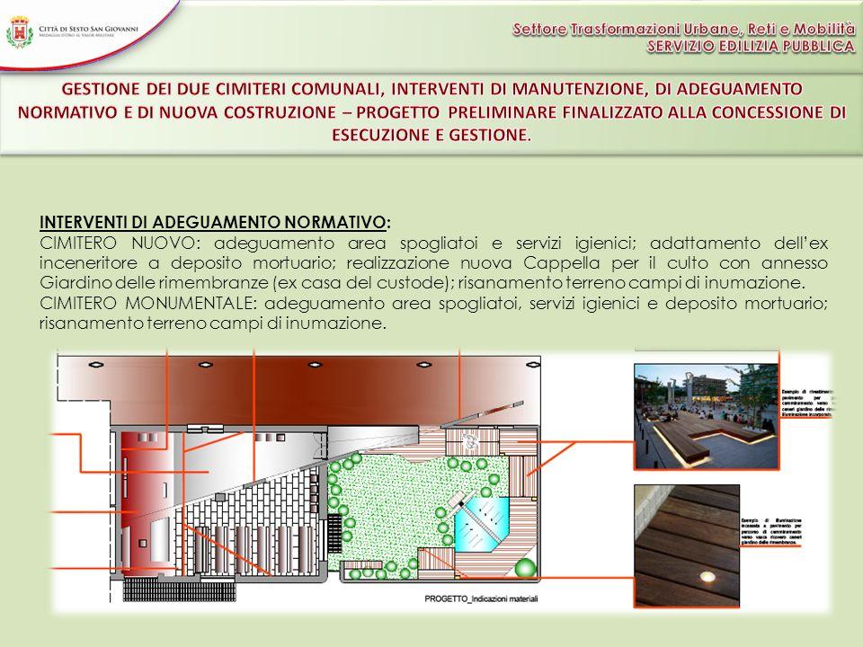 INTERVENTI DI ADEGUAMENTO NORMATIVO: CIMITERO NUOVO: adeguamento area spogliatoi e servizi igienici; adattamento dellex inceneritore a deposito mortua