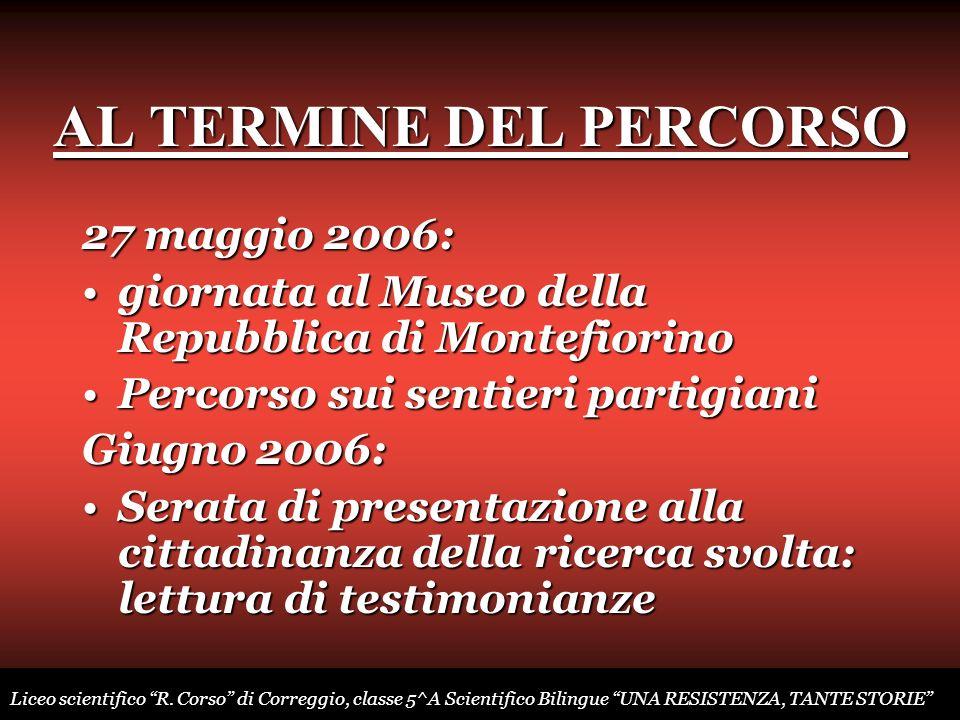 AL TERMINE DEL PERCORSO 27 maggio 2006: giornata al Museo della Repubblica di Montefiorinogiornata al Museo della Repubblica di Montefiorino Percorso