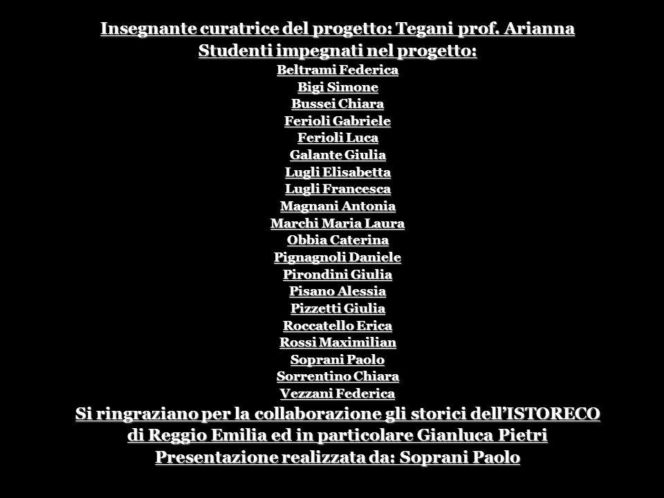 Insegnante curatrice del progetto: Tegani prof. Arianna Studenti impegnati nel progetto: Beltrami Federica Bigi Simone Bussei Chiara Ferioli Gabriele