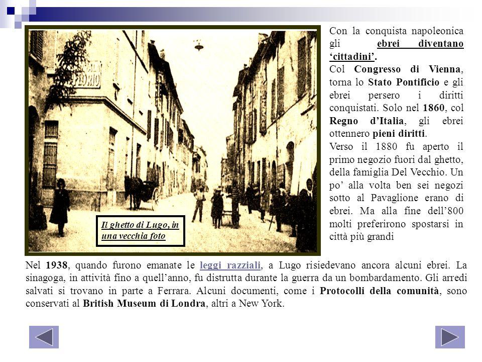 Nel 1938, quando furono emanate le leggi razziali, a Lugo risiedevano ancora alcuni ebrei. La sinagoga, in attività fino a quellanno, fu distrutta dur