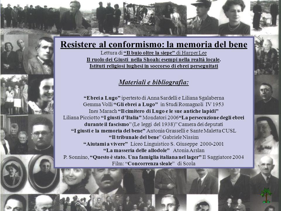 Resistere al conformismo: la memoria del bene Lettura di Il buio oltre la siepe di Harper Lee Il ruolo dei Giusti nella Shoah: esempi nella realtà loc