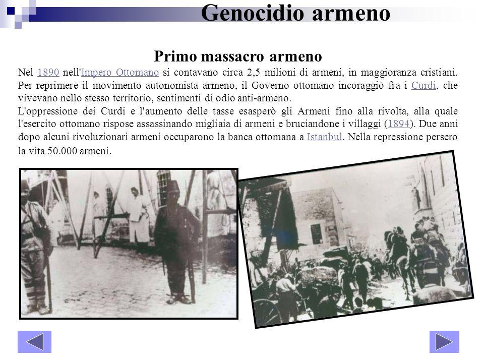 Genocidio armeno Primo massacro armeno Nel 1890 nell'Impero Ottomano si contavano circa 2,5 milioni di armeni, in maggioranza cristiani. Per reprimere
