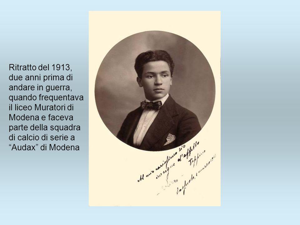 Ritratto del 1913, due anni prima di andare in guerra, quando frequentava il liceo Muratori di Modena e faceva parte della squadra di calcio di serie