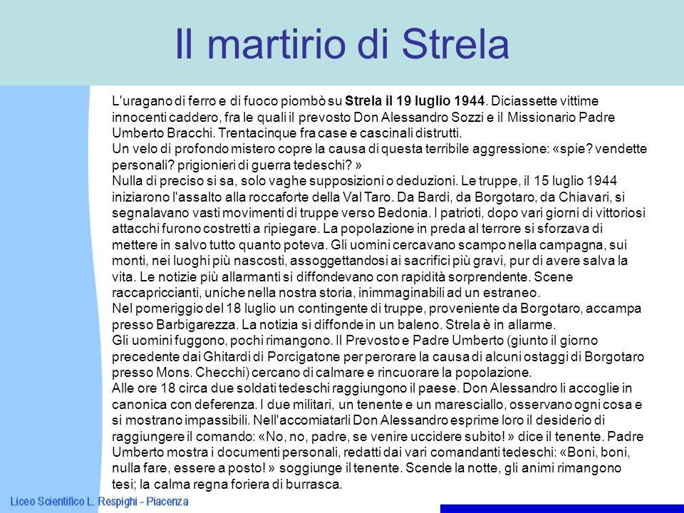 Il martirio di Strela L'uragano di ferro e di fuoco piombò su Strela il 19 luglio 1944. Diciassette vittime innocenti caddero, fra le quali il prevost