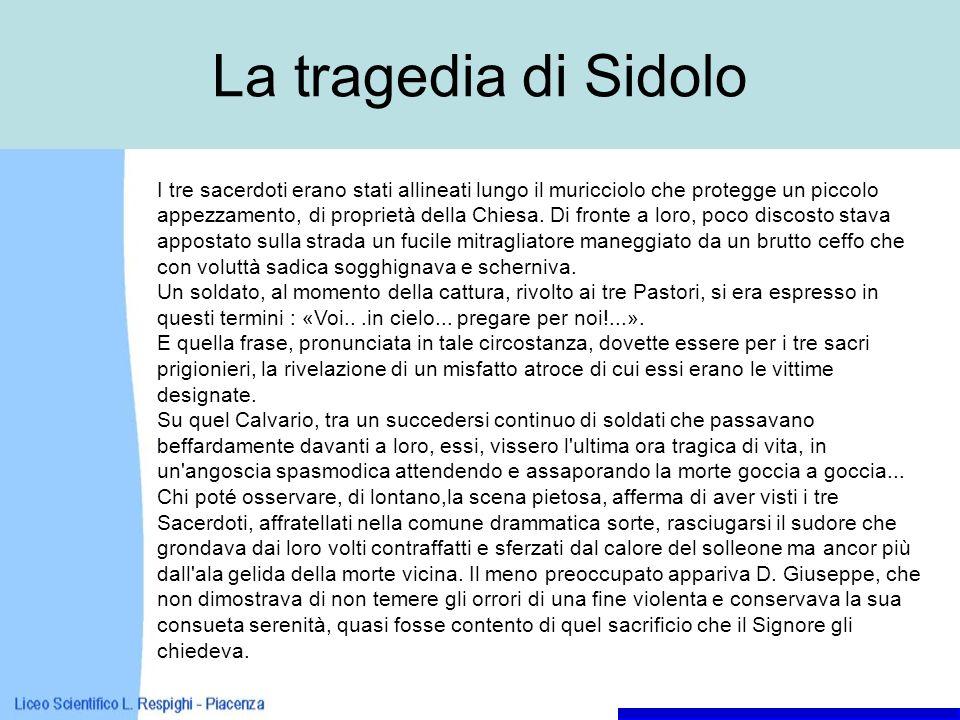 La tragedia di Sidolo I tre sacerdoti erano stati allineati lungo il muricciolo che protegge un piccolo appezzamento, di proprietà della Chiesa. Di fr
