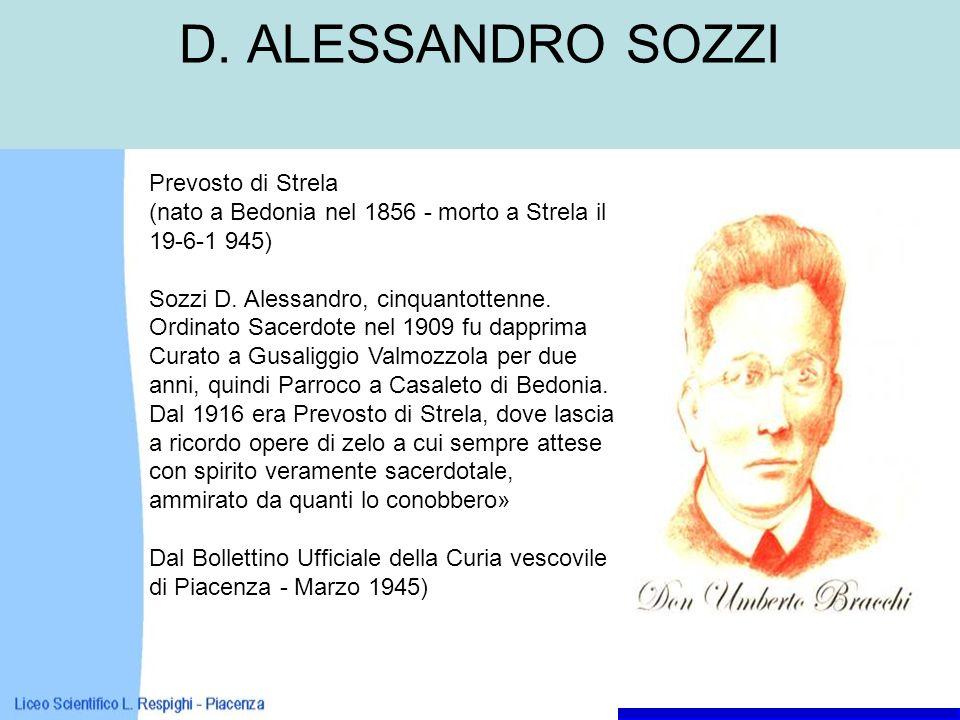D. ALESSANDRO SOZZI Prevosto di Strela (nato a Bedonia nel 1856 - morto a Strela il 19-6-1 945) Sozzi D. Alessandro, cinquantottenne. Ordinato Sacerdo