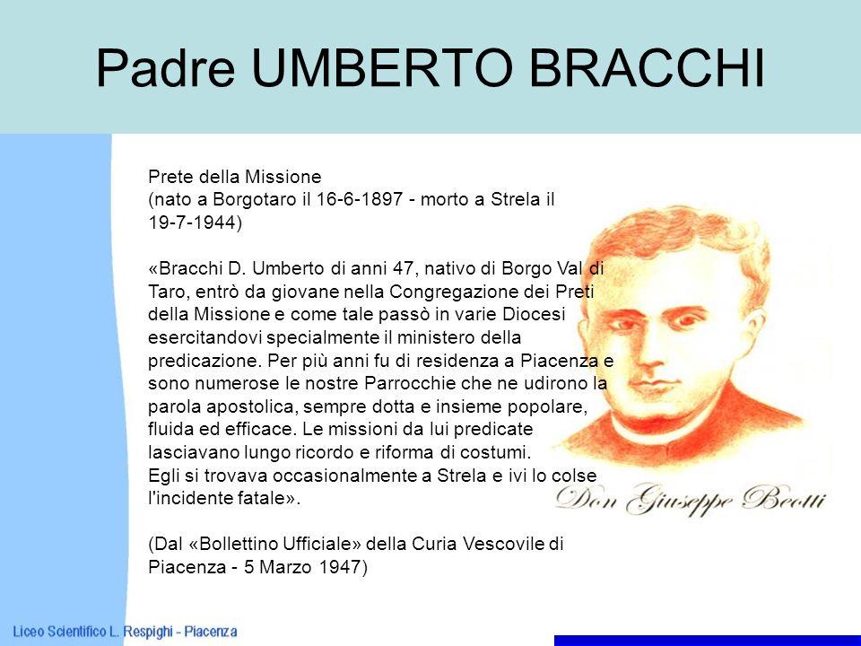 Padre UMBERTO BRACCHI Prete della Missione (nato a Borgotaro il 16-6-1897 - morto a Strela il 19-7-1944) «Bracchi D. Umberto di anni 47, nativo di Bor