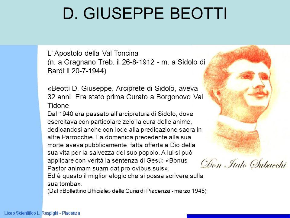 D. GIUSEPPE BEOTTI L' Apostolo della Val Toncina (n. a Gragnano Treb. il 26-8-1912 - m. a Sidolo di Bardi il 20-7-1944) «Beotti D. Giuseppe, Arciprete