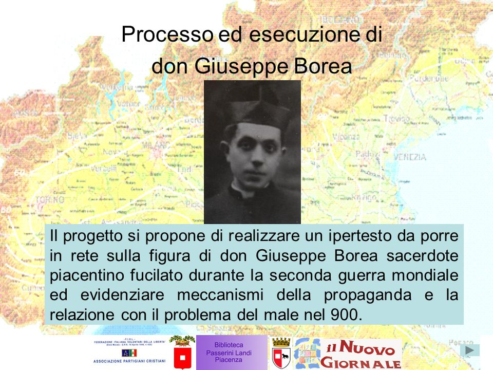 La fucilazione Nella consapevolezza della sua innocenza, don Borea, dopo aver ricevuto la visita della madre, il giorno 9 Febbraio alle ore 17, viene condotto al Cimitero di Piacenza per essere fucilato