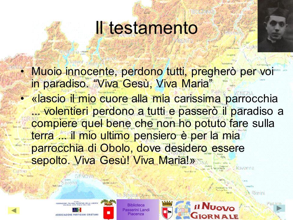 Il testamento Muoio innocente, perdono tutti, pregherò per voi in paradiso. Viva Gesù, Viva Maria «lascio il mio cuore alla mia carissima parrocchia..